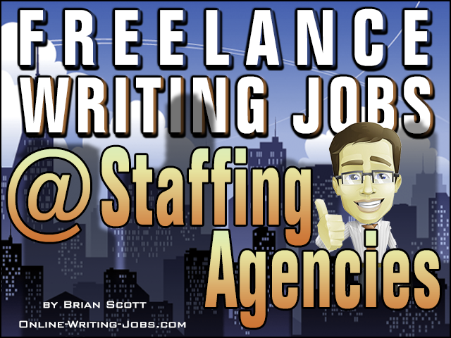 Freelance Writing Jobs at Staffing Agencies